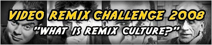 total recut video remix challenge 2008 header what is remix culture?